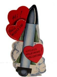 Okay, I don't think weapons inspired valentines are a good idea. And phallic imagery is the least of my worries here.