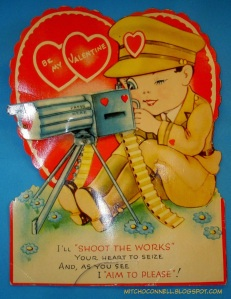 Sure that's a military themed valentine. But still, having a machine gun in one is just fucked up. Seriously, why?