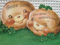 Let's just say disembodied Cabbage Patch doll heads aren't what you'd want to put on a St. Paddy's Day card. Oh wait, those are potatoes.
