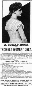 Because, ladies, if you can't be a delicate flower who can fit in a suffocating corset, then no man will want you. By the way, if it helps you, Eleanor Roosevelt wasn't considered a great beauty in her day but managed to find a man anyway. Even if he was her 5th cousin. Though her great asset was her brains.