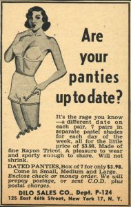 So you mean a woman has to have the latest panties? Seriously, if her panties aren't falling apart and fit her fine, then she doesn't need new ones. Because what she wears underneath is nobody's goddamned business.