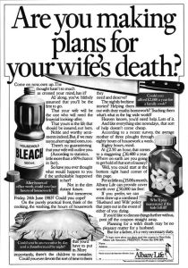 The fact this ad features knives, pills, bleach, and a pillow makes it seem like this insurance company wants guys to kill their wives. Couldn't they feature something less disturbing like funeral stuff?